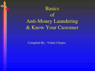 Basics  of  Anti-Money Laundering & Know Your Customer