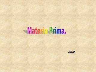 Materia Prima.