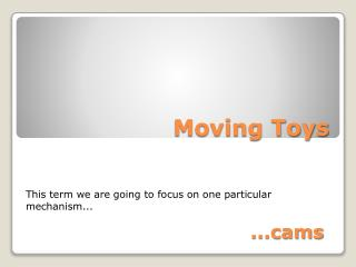 Moving Toys