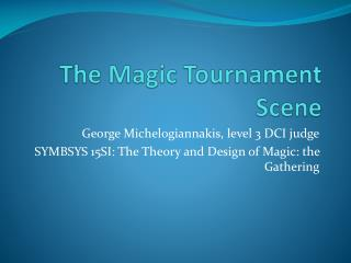 The Magic Tournament Scene