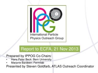 Report to ECFA, 21 Nov 2013