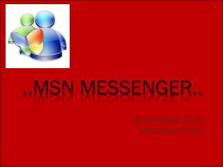 ..MSN Messenger..