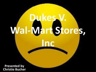 Dukes V.  Wal-Mart Stores, Inc