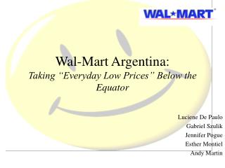 "Wal-Mart Argentina: Taking ""Everyday Low Prices"" Below the Equator"