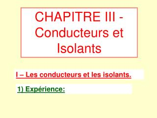 CHAPITRE III - Conducteurs et Isolants