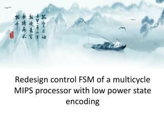 Redesign control FSM of a  multicycle  MIPS processor with low power state encoding