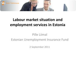 Labour market situation and employment services in Estonia