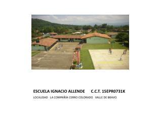 ESCUELA IGNACIO ALLENDE      C.C.T. 15EPR0731K