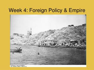Week 4: Foreign Policy & Empire
