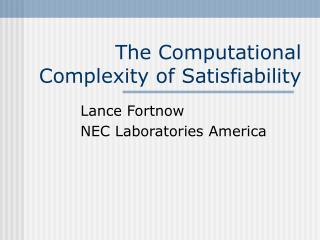 The Computational Complexity of Satisfiability