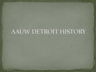 AAUW DETROIT HISTORY