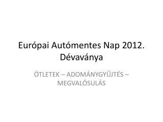 Európai Autómentes Nap 2012. Dévaványa