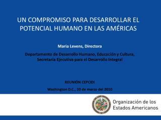 UN COMPROMISO PARA DESARROLLAR EL POTENCIAL HUMANO EN LAS AM RICAS