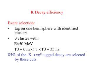 K Decay efficiency