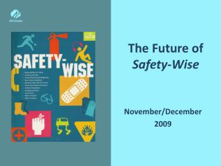 The Future of  Safety-Wise