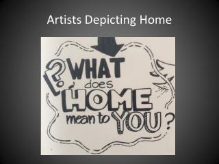 Artists Depicting Home