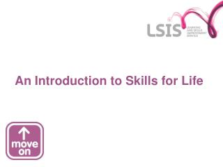 An Introduction to Skills for Life