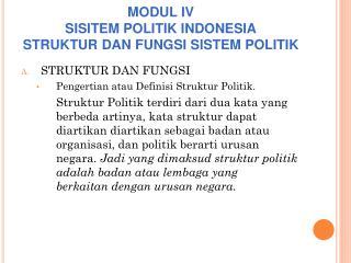 MODUL IV SISITEM POLITIK INDONESIA STRUKTUR DAN FUNGSI SISTEM POLITIK