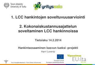 Tietoisku 14.2.2014 Hankintaosaaminen kasvun tueksi -projekti Harri Lorentz