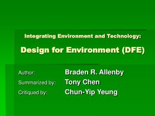 Integrating Environment and Technology:  Design for Environment (DFE)