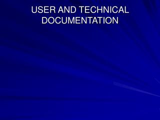USER AND TECHNICAL DOCUMENTATION