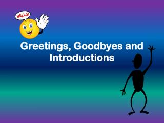 Greetings, Goodbyes and Introductions