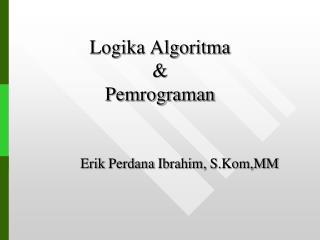 Logika Algoritma  &  Pemrograman