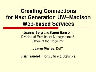 Creating Connections for Next Generation UW–Madison  Web-based Services