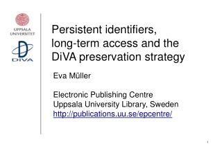 Persistent identifiers,  long-term access and the DiVA preservation strategy