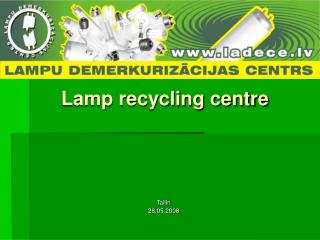Lamp recycling centre