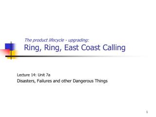 The product lifecycle - upgrading: Ring, Ring, East Coast Calling