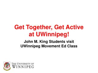 Get Together, Get Active at UWinnipeg!