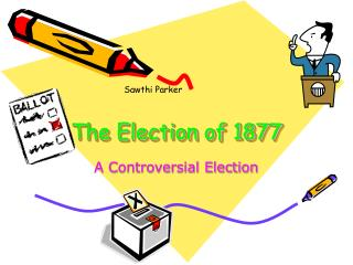 The Election of 1877