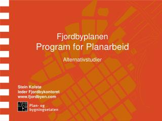 Fjordbyplanen Program for Planarbeid Alternativstudier