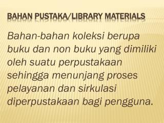 BAHAN PUSTAKA/LIBRARY MATERIALS