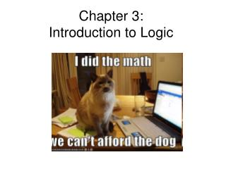 Chapter 3:  Introduction to Logic
