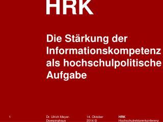 Die Stärkung der Informationskompetenz als hochschulpolitische Aufgabe
