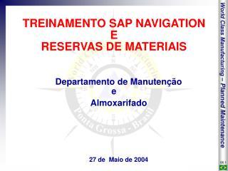 TREINAMENTO SAP NAVIGATION E  RESERVAS DE MATERIAIS