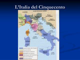 L'Italia del Cinquecento