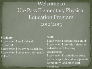 Welcome to  Ute Pass Elementary Physical Education Program 2012/2013