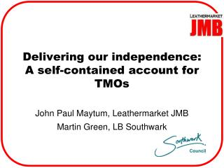 Delivering our independence: A self-contained account for TMOs