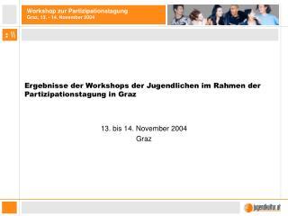 Ergebnisse der Workshops der Jugendlichen im Rahmen der Partizipationstagung in Graz