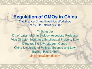 Regulation of GMOs in China 2nd France-China Bioethics Workshop Paris, 22 February 2007