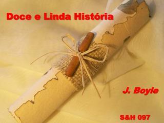 Doce e Linda História
