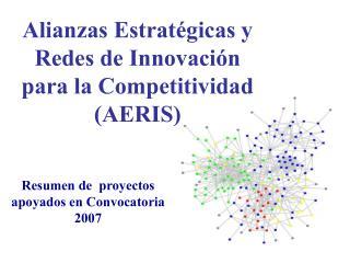 Alianzas Estratégicas y Redes de Innovación  para la Competitividad (AERIS)