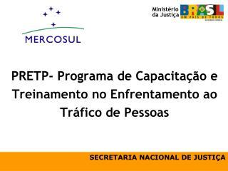 PRETP- Programa de Capacitação e Treinamento no Enfrentamento ao Tráfico de Pessoas