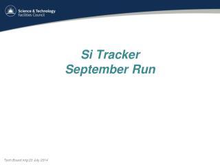 Si Tracker September Run