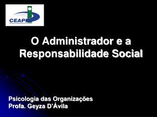 O Administrador e a Responsabilidade Social