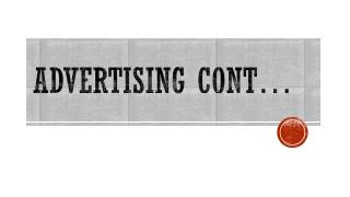 Advertising  cont …