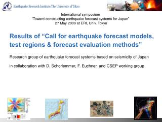 "Results of ""Call for earthquake forecast models, test regions & forecast evaluation methods"""